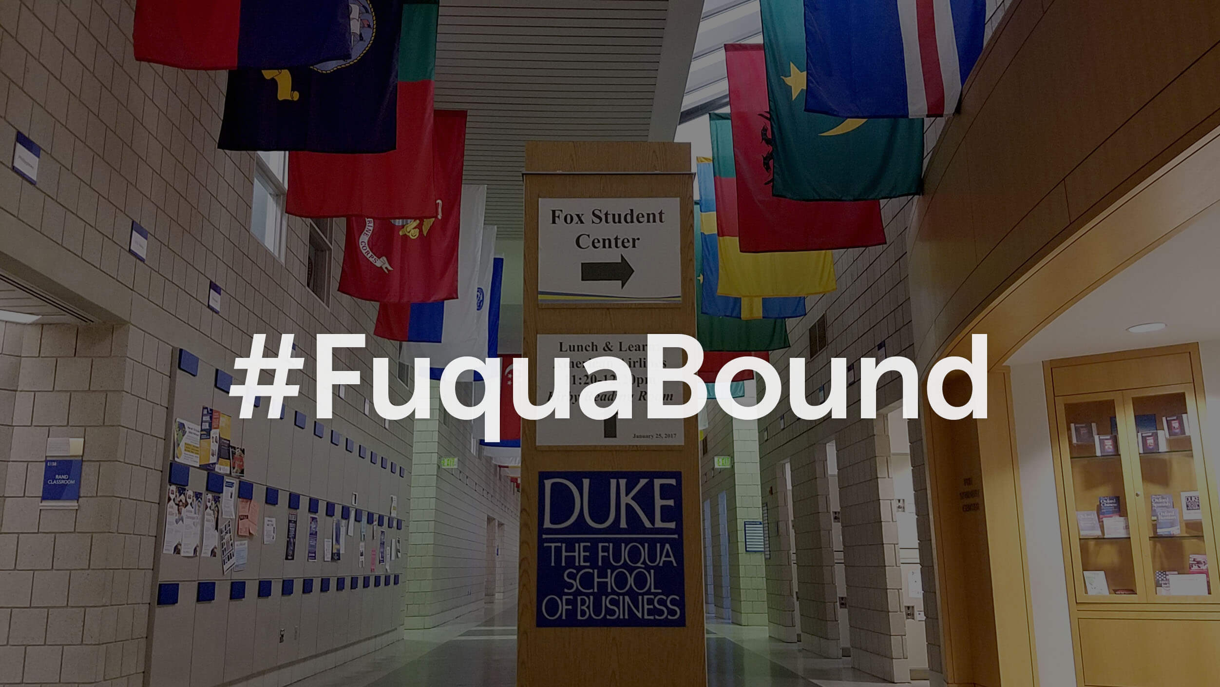 going back to school at Fuqua, a photo of the main hallway with #FuquaBound text overlay